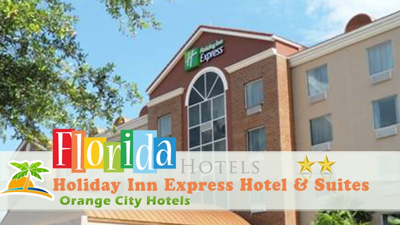Holiday Inn Express Hotel Suites Orange City Hotels Florida