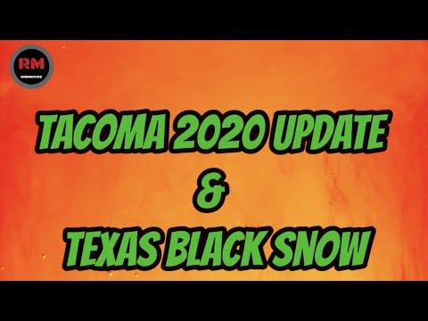 Tacoma 2020 Update & Texas Black Sno
