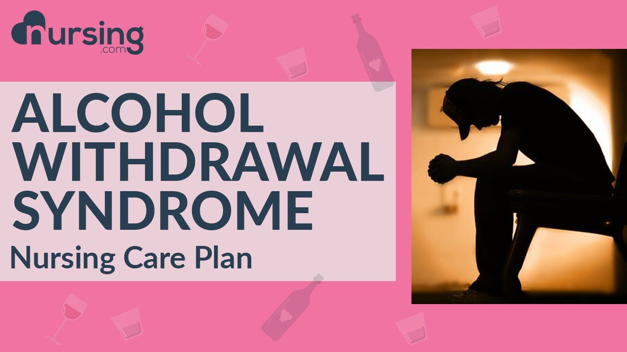 Download Alcohol withdrawal syndrome and Delirium Tremens (Nursing Care Plans)