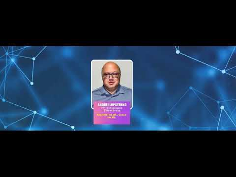 Keynote: AI, ML, Cloud For ML By Andrei Lopatenko, VP Technologies, Zillow Group