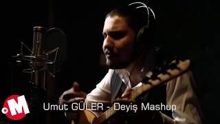 TURKISH DEYİŞ MASHUP  1  - Umut GÜLER  ( 2019 Türk Halk Müziğinde Bir İlk Karışık Türkü Mashup  )