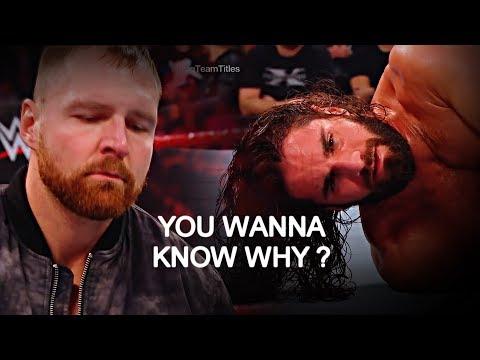 Dean Ambrose vs Seth Rollins • You wanna know why ?