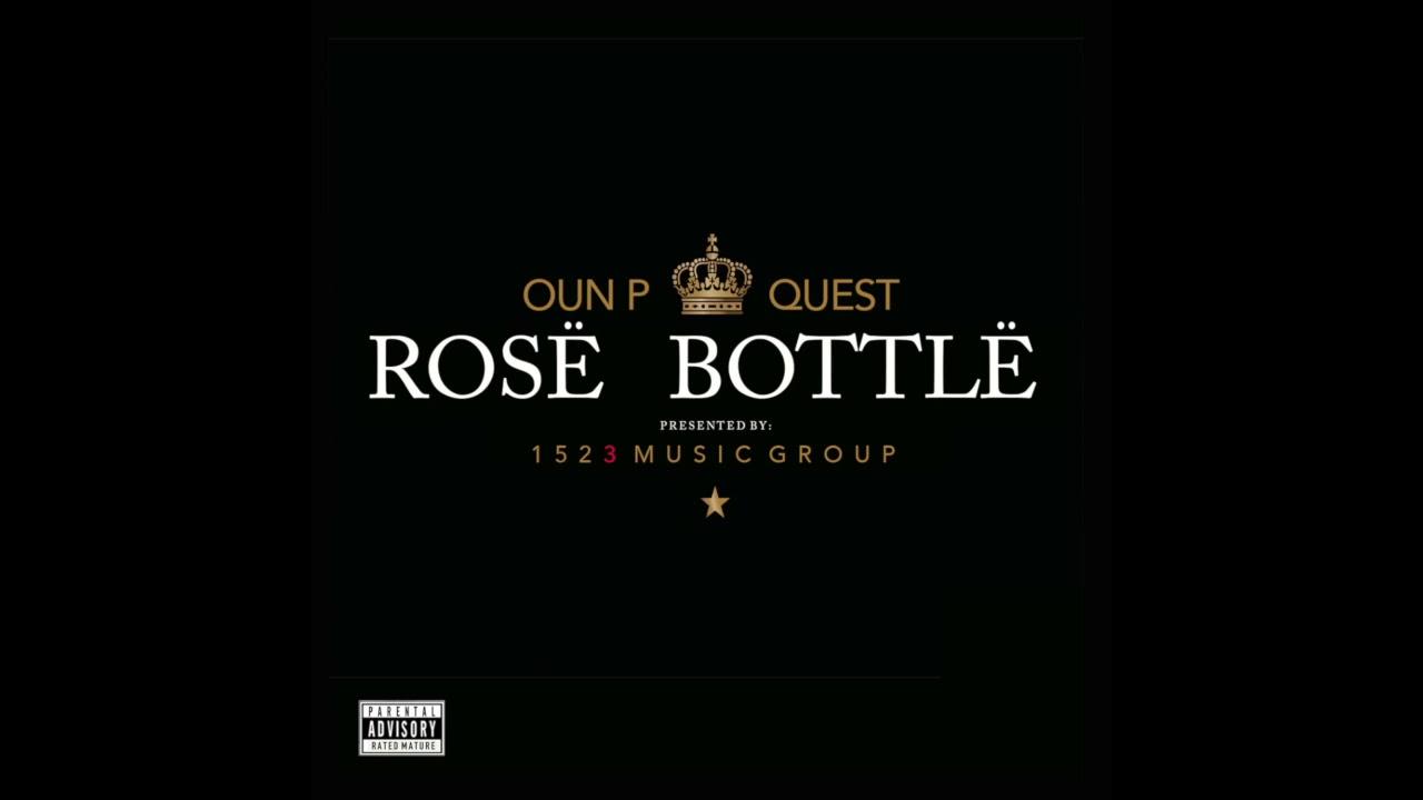 Oun-P - Rose Bottle ft: Quest