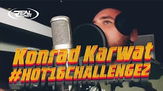 Konrad Karwat #Hot16Challenge2 (prod. RAM)