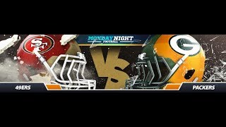 Monday Night Football Reaction Green Bay vs San Francisco!!