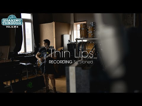 Thin Lips - Recording 'So Stoned' | Shaking Through (Feature)