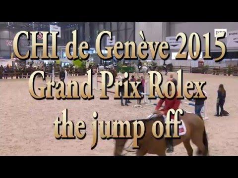 CHI  Genève 2015 Gand Prix Rolex - The Jump Off -
