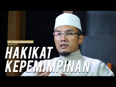 KH. Hafidz Abdurrahman : Makna Kepemimpinan
