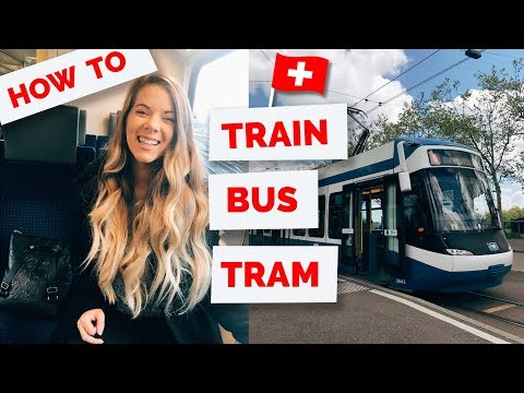 SWITZERLAND | How To Take Public Transportation (Train, Tram & Bus in Zurich)