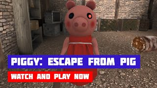 Piggy: Escape from Pig · Game · Gameplay