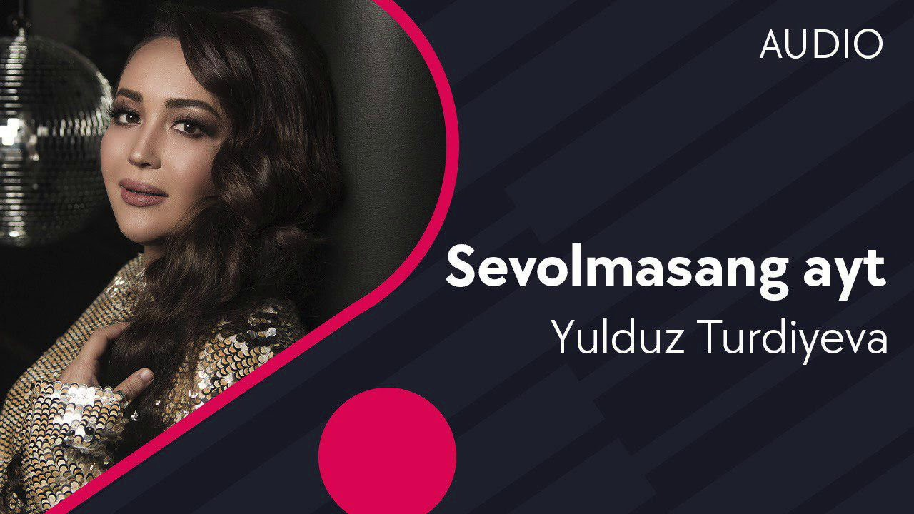 Yulduz Turdiyeva - Sevolmasang ayt | Юлдуз Турдиева - Севолмасанг айт (music version) #UydaQoling