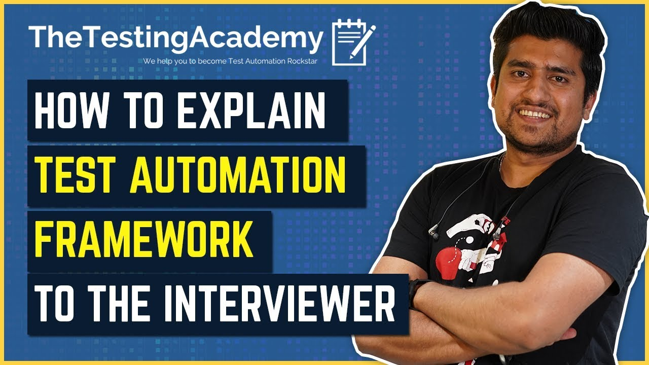 Download How To Explain Test Automation Framework To The Interviewer(With 2 Examples)