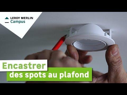 Comment Encastrer Des Spots Au Plafond Leroy Merlin Youtube