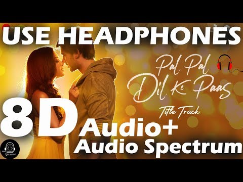 pal-pal-dil-ke-paas-(8d-audio+audio-spectrum)---arijit-singh-,-parampara-|-bollywood-8d-audio