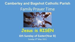 Family Prayer Time Video for the 6th Sunday of Easter (Year B/2021)