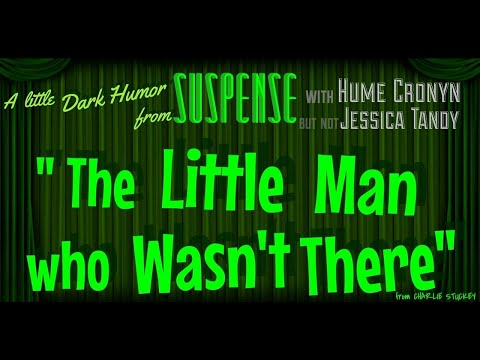 HUME CRONYN'S A Little Man! Excellent Story from SUSPENSE - Audio Restored