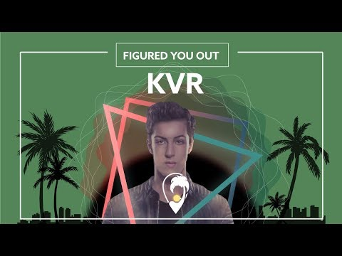 KVR - Figured You Out [Lyric Video]
