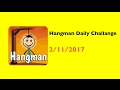 Hangman Daily Puzzles 2/11/2017