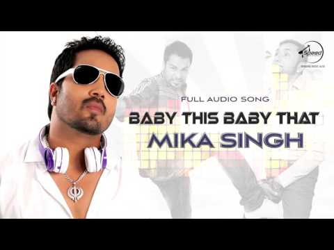 Baby This Baby That (Full Audio) | Mika Singh | Latest Punjabi Song 2016 | Speed Records