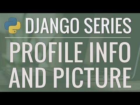 python-django-tutorial:-full-featured-web-app-part-8---user-profile-and-picture