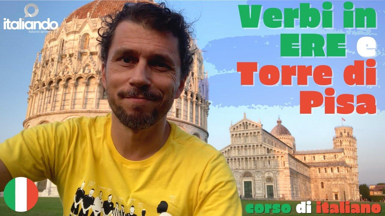 VERBI IN ERE e TORRE DI PISA italia - Verbi regolari in italiano 2020 Corso di italiano online