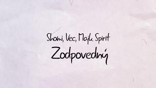 Shomi feat Majk Spirit & Vec - Zodpovedný