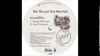 we almost got married - incredible (boogie balo dub)