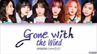 GFRIEND (여자친구) - 'Gone With The Wind (바람에 날려)' Lyrics [Color Coded HAN|ROM|ENG]