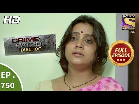 Crime Patrol Dial 100  - Ep 750  - Full Episode  - 6th  April, 2018