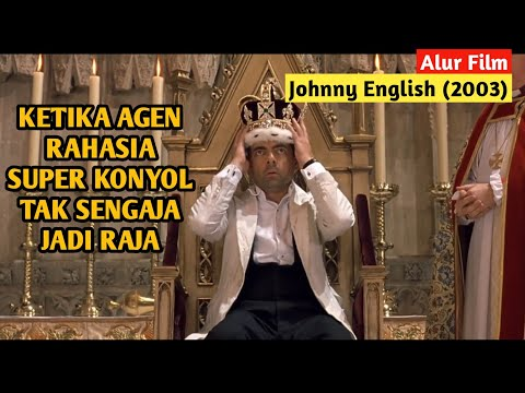 Terus Berjuang Walau Ditentang Atasan - Alur Film Johnny English (2003)