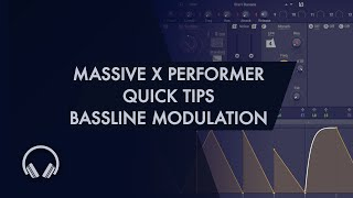 Massive X Performer Quick Tips - Bassline Modulation