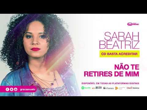 Sarah Beatriz | Não Te retires de mim [ CD Basta Acreditar ]