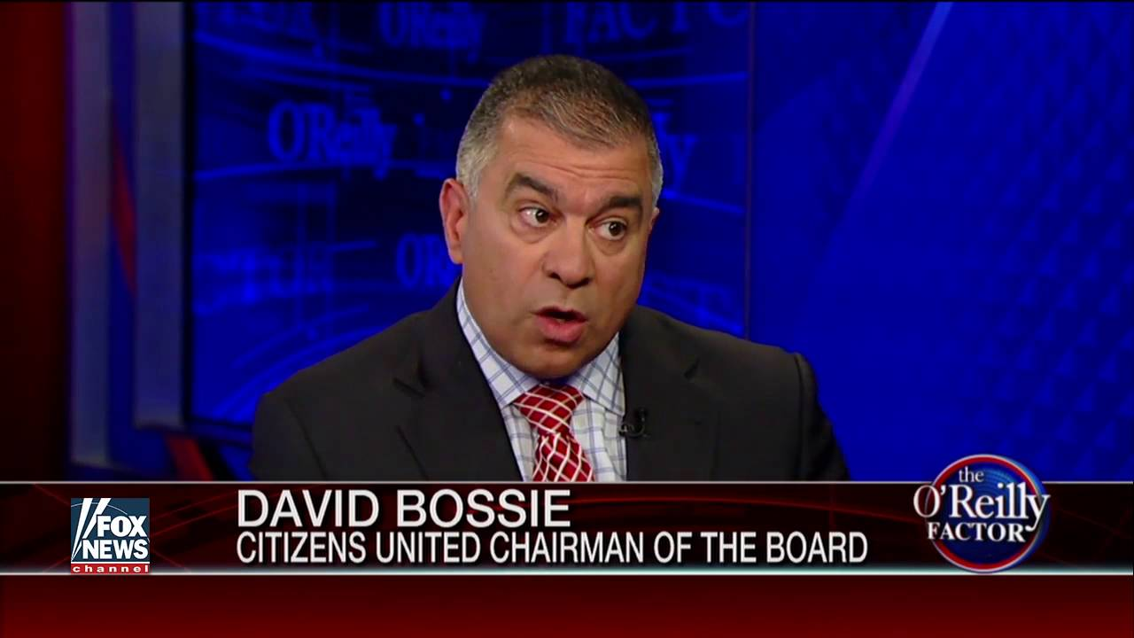 Citizens United President David Bossie on The O'Reilly ...