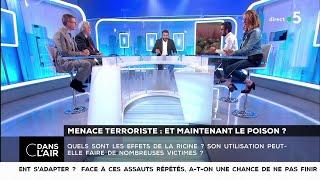 Menace terroriste : et maintenant le poison ? - Les questions SMS #cdanslair 18.05.2018