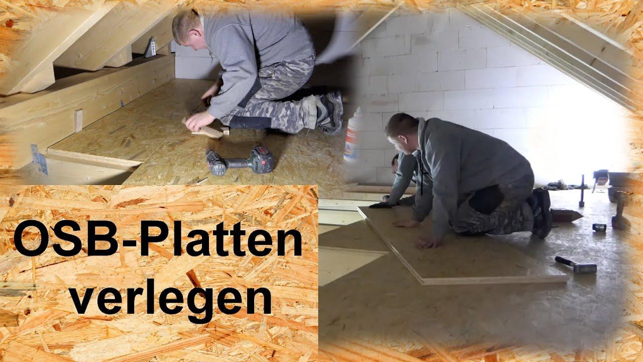 Osb Platten Stärke Für Fußboden : fu boden mit osb platten verlegen youtube ~ Watch28wear.com Haus und Dekorationen