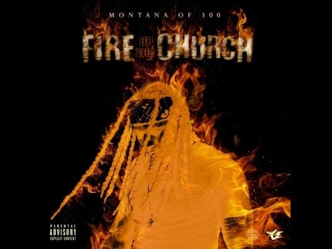Montana Of 300 Fire In The Church (Full Album 2016)