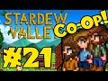 STARDEW VALLEY: Co-Op Multiplayer! - Episode 21