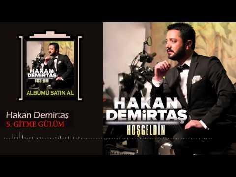 Hakan Demirtaş -   2016 Gitme Gülüm (Offical Music)