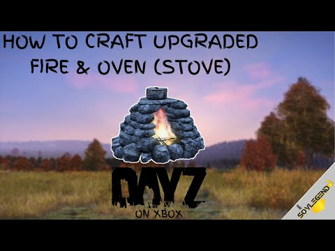 How To Craft Upgraded Fire & Oven (Stove) | DayZ On Xbox