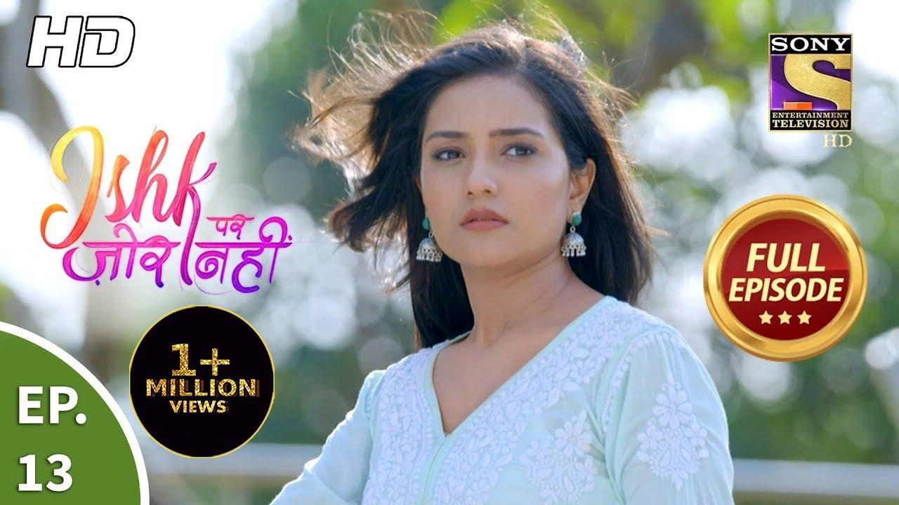 Download Ishk Par Zor Nahi - Ep 13 - Full Episode - 31st March, 2021
