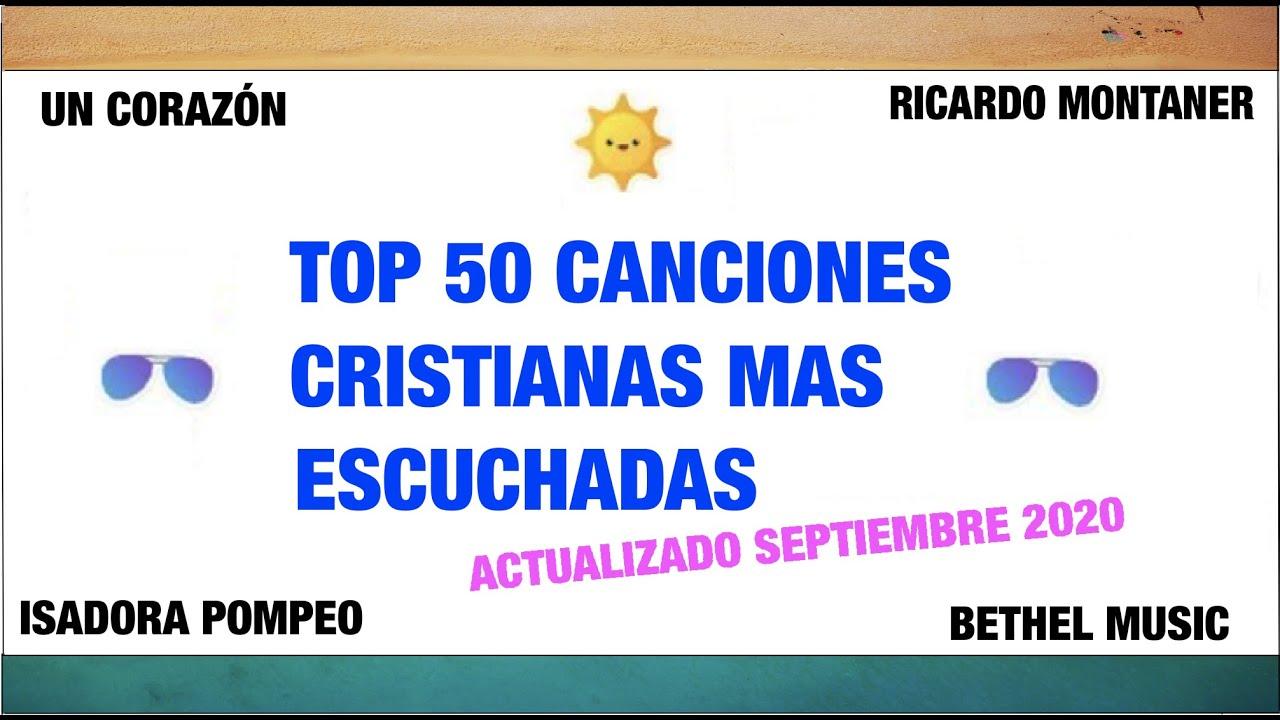 Top 50 Canciones Cristianas Mas Escuchadas (Actualizado septiembre 2020)