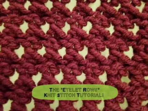 The Eyelet Rows Knit Stitch Tutorial Youtube