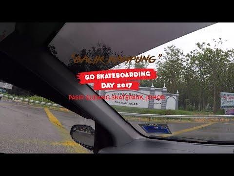 "Grazrootz ""Balik Kampung"" Go Skateboarding Day 2017 | Pasir Gudang Skatepark, Johor"
