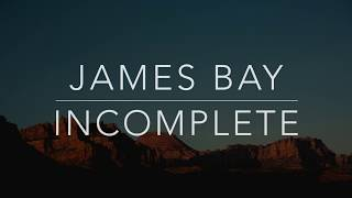Gambar cover James Bay - Incomplete (Lyrics/Tradução/Legendado)