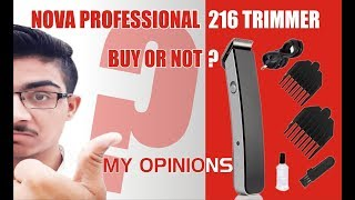 Nova proffessional 216 trimmer Buy or not Unboxing and Review
