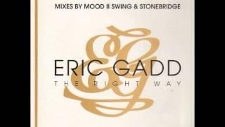Eric Gadd - The Right Way (Mood II Swing Dub)