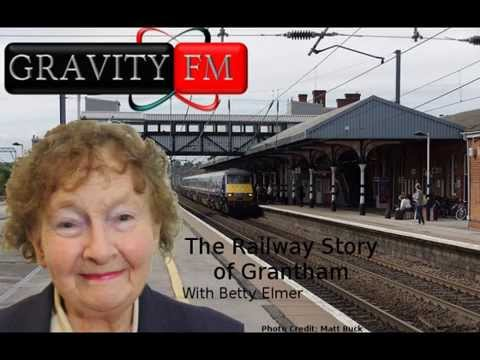 The Railway Story of Grantham with Betty Elmer