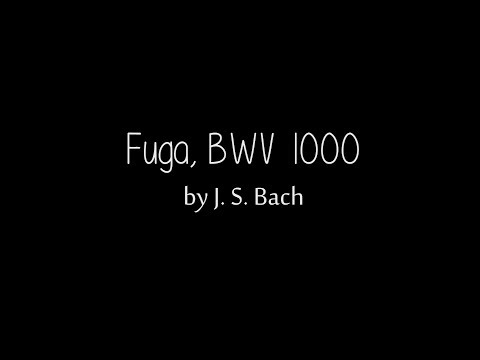 Roman Gerard Enguero | FUGA, BWV 1000 by J. S. Bach