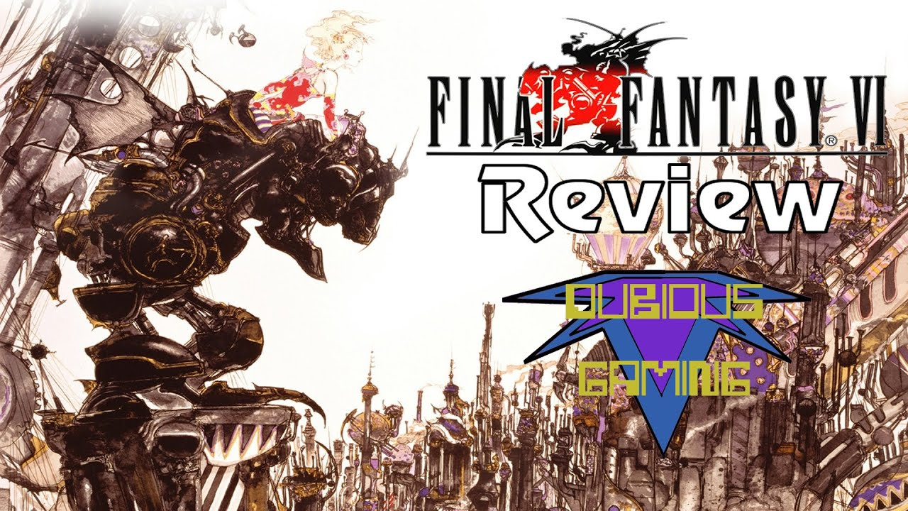 Final Fantasy 6 (SNES, PS1, GBA) Review - Dubious Gaming