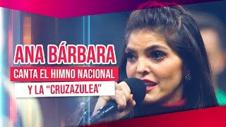 Ana Bárbara canta el Himno Nacional y l...
